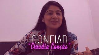 Claudia Canção - Confiar