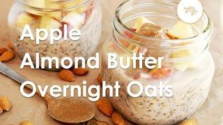 Apple Almond Butter Overnight Oats