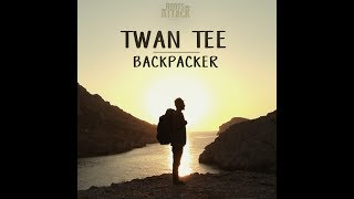 Twan Tee feat Roots Attack - Backpacker