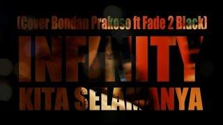 Kita Selamanya - Bondan Prakoso Ft Fade 2 Black cover by Infinity