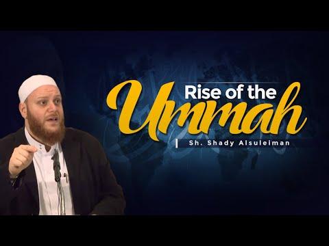 Rise of the Ummah - Sh. Shady Alsuleiman
