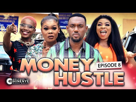 MONEY HUSTLE (EPISODE 8) | NEW CHINENYE NNEBE & UCHE NANCY NIGERIAN MOVIES 2020 LATEST FULL MOVIES