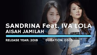 Sandrina Feat. Iva Lola - Aisah Jamilah (Lyric)
