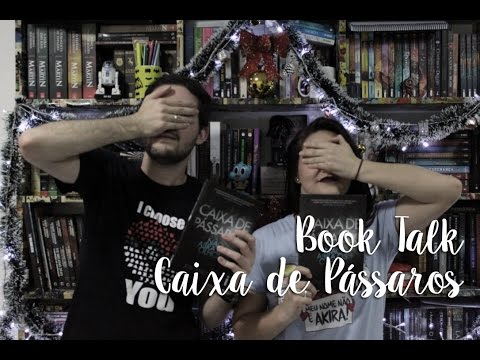 Book Talk - Caixa de Pa?ssaros - Josh Malerman (feat. Jéssica Porão 23)