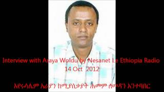 Interview With Araya Woldu By Nesanet Le Ethiopia Radio 14 Oct  2012