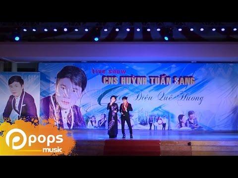 Liveshow Huỳnh Tuấn Sang - Giai Điệu Quê Hương Phần 1