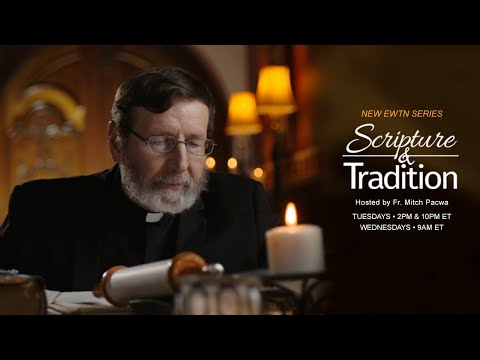 Scripture and Tradition with Fr. Mitch Pacwa, SJ