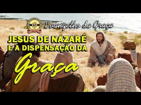 JESUS DE NAZARÉ E A DISPENSAÇÃO DA GRAÇA