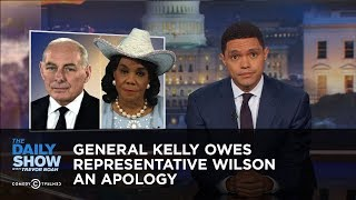 Video General Kelly Owes Representative Wilson an Apology: The Daily Show MP3, 3GP, MP4, WEBM, AVI, FLV Oktober 2018