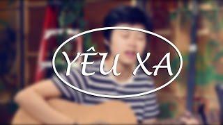 Yêu Xa Cover Acoustic - Sáng tác: Vũ Cát Tường HỢP ÂM http://ectran.blogspot.com/2014/11/hop-am-yeu-xa.html?view=timeslide LINK MP3 & DOWNLOAD: https://sound...