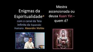 Mestra Ascensionada ou Deusa Kuan Yin