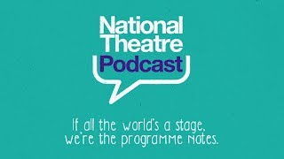 The National Theatre Podcast explores how theatre connects to the big issues of our time: sex, death, politics, and everything in between. We take you behind the scenes to investigate the artists and the ideas behind some of today's most interesting productions, and go out into the world to find theatre at play in our everyday lives.It's a show about theatre, without the drama.Subscribe and download now:https://www.nationaltheatre.org.uk/podcasthttps://itunes.apple.com/gb/podcast/the-national-theatre-podcast/id1238646120?mt=2