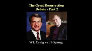 The Great Resurrection Debate - William Lane Craig Vs John Shelby Spong (part 2)