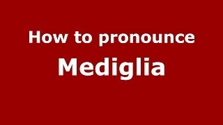 Mediglia Italy  city images : How to pronounce Mediglia (Italian/Italy) - PronounceNames.com