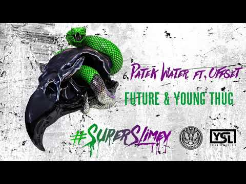 Future & Young Thug - Patek Water Feat  Offset [Official Audio]
