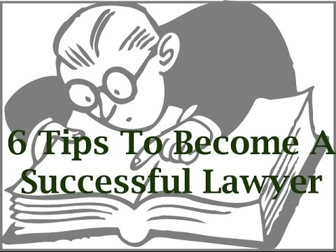 6 Tips To Become A Successful Lawyer