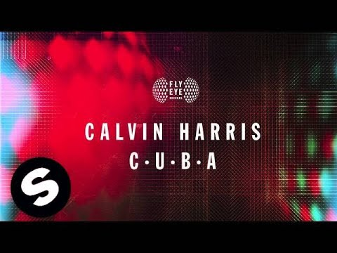 Calvin Harris - C.U.B.A (Original Mix)