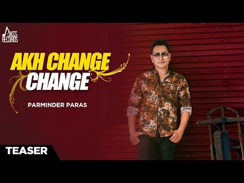 Akh Change Change Songs mp3 download and Lyrics
