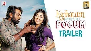 Kadhalum Kadandhu Pogum Tamil Movie Official Trailer