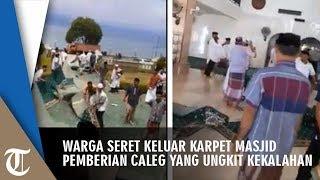 Download Video Warga Seret Keluar Karpet Masjid Pemberian Caleg yang Ungkit Kekalahan MP3 3GP MP4