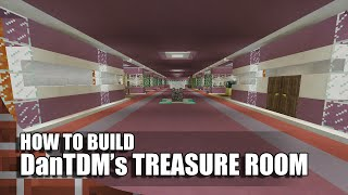 Minecraft: How To Build DanTDM's Secret Treasure Room