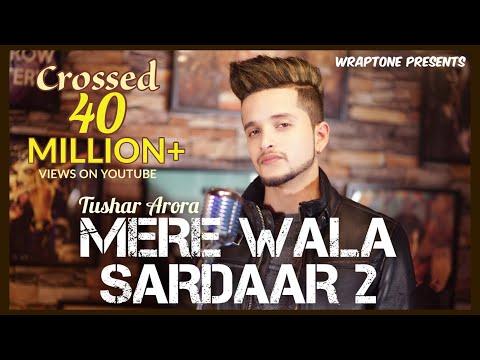 Mere Wala Sardaar 2   Tushar Arora   New Punjabi Songs 2019   WrapTone