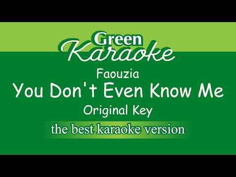 Faouzia - You Don't Even Know Me (Karaoke)
