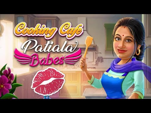 Patiala Babes : Cooking Cafe - Restaurant Game