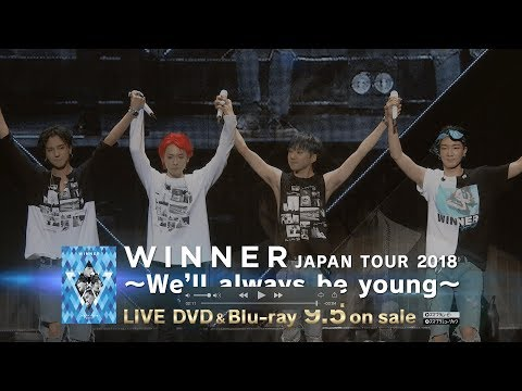 WINNER JAPAN TOUR 2018 ~We'll always be young~ (Trailer2_DVD & Blu-ray 9.5 on sale)