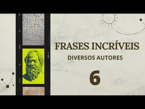 Frases inteligentes - FRASES INCRÍVEIS 6 - Pensadores Diversos (Infinitude)
