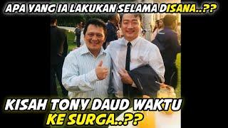 Download Video KISAH TONY DAUD WAKTU KE SURGA MP3 3GP MP4