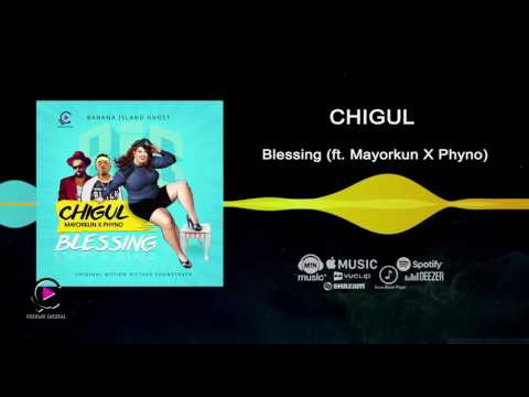 Chigul ft Phyno, Mayorkun - Blessing [Official Audio]