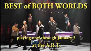Audiences love Best of Both Worlds at the American Repertory Theater!