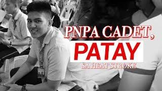 Video UB: Kadete ng PNPA, patay matapos ma-heat stroke sa gitna ng training MP3, 3GP, MP4, WEBM, AVI, FLV Mei 2019
