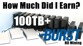 In this video I share my Burstcoin earnings with my current 100TB+ Hard Drive mining rig setup.I'm often asked about my mining earnings and so I wanted to show you exactly what your earnings are likely to be and hope to set your exceptions closer to reality rather than a rough estimate from the calculator.100TB Plotted Space = 66,515 Burstcoin Apr 18th - May 19th 2017Useful LinksBurstcoin Explorer - http://burstcoin.bizBurstcoin Earnings Calculator - http://burstcoin.biz/calculatorHardware In This Video4 Port USB3 PCIe Expansion CardAmazon US - http://amzn.to/2r43g1WAmazon UK - http://amzn.to/2r4cYlaOrico 7 Port USB 3 HubAmazon US - http://amzn.to/2h8LgMgAmazon UK - http://amzn.to/2gw6WlI5TB USB3 Toshiba External DrivesAmazon US - http://amzn.to/25KT4bRAmazon UK - http://amzn.to/1UIhJtS8TB Lacie External DrivesAmazon US - http://amzn.to/2omCjTCAmazon UK - http://amzn.to/2pRgZpxMy LinksWebsite http://www.imineblocks.comFacebook https://www.facebook.com/imineblocksTwitter https://twitter.com/IMineBlocks_comInstagram https://www.instagram.com/imineblocksSteemit https://steemit.com/@imineblocksBuy anything on AmazonUS http://amzn.to/1Ttb8P9UK http://amzn.to/27P0s71Please use the link below to make your donation in one of the 65 supported Altcoins. http://imineblocks.com/donations/Tips are appreciated. Here's my AddressesBitcoin:1FFVvaF7A3sjhzX26mNWfuqYKz1CwmEsYhLitecoin:LUUEfTYzsQU1e86kjiDtkwAYmqReZYAPfsEthereum:0x5B905114167C80276AD28A997f606C698547fe40Burstcoin BURST-N8KB-DKKW-9C4W-AF289Storj 1PtCzyShTUXwhf63nRqQuxEgLZRkjwu4SKDash:XmVpjUbZ12bK4k8E2LnMJeULeUsLcjAyBeBitSend:iRoCVCDSVTyqqojyybMcbRpFU4HhdosVhPDecred:DseJxmrkYw3FncKWJoEH9SswdcDPuyi4DZFEthereum Classic:0x0927B3ff51BFC3865788aE7ad90246D850c05325Nexus:2QyTKoWw38qhXZ144gvDuxcMPunquV4o2CLxFTHa4vBUkj1m4ShNXT:NXT-VJTM-6E5M-7PZ6-9LSXJStratis:ST6bqKBoGtvtrVnStDjiGkcfh29KhZDMmwVertcoin:VkzcFB4qpWta6txy7kjfx6z2pS4VhmmhCnZcash:t1QAirDg9e9Gyz1YzWFXvBenjyRQq5iYyxiMonero:48CbEcFkNVEd2JyZCTW4erduVKsbBEkwd9n791ayUQjVDx12yc