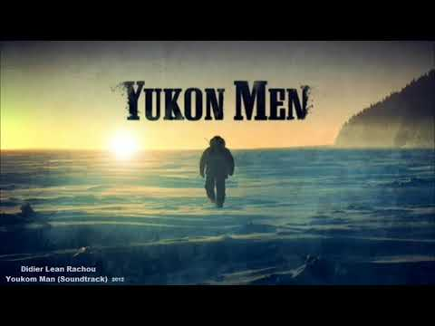 DIDIER LEAN RACHOU-YUKON MEN [SOUNDTRACK FULL ALBUM] 2012
