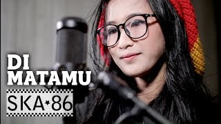 Video SKA 86 feat REKA PUTRI - DI MATAMU (Sufian Suhaimi) MP3, 3GP, MP4, WEBM, AVI, FLV Maret 2019