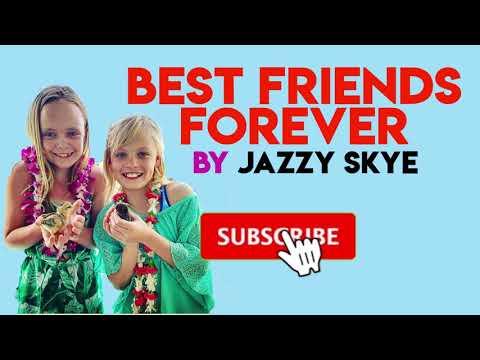 Best Friends Forever  by Jazzy Skye (LYRICS)