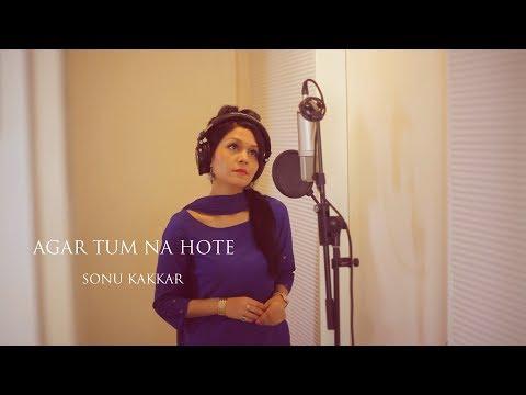 Video Agar Tum Na Hote (Humein Aur Jeene Ki) - Sonu Kakkar download in MP3, 3GP, MP4, WEBM, AVI, FLV January 2017