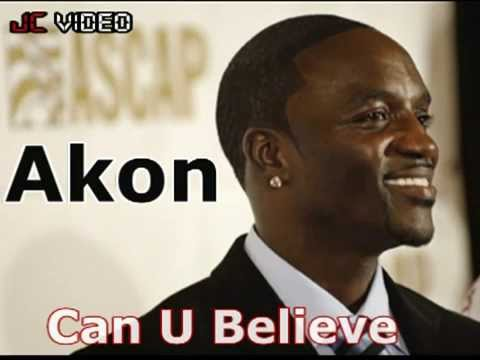 rnb - Akon - Can U Believe (New single )