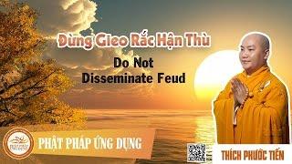Đừng Gieo Rắc Hận Thù KT53 English Sub (Do Not Disseminate Feud) - Thầy Thích Phước Tiến