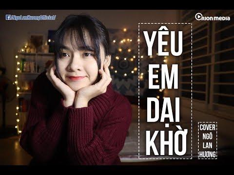 Yêu em dại khờ - ờ dù bơ vơ | Ngô Lan Hương Cover - Thời lượng: 5 phút, 3 giây.
