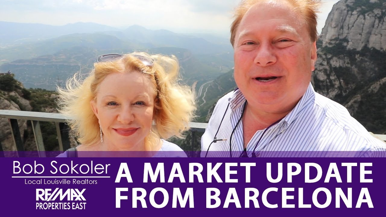 From Barcelona to Louisville: Your Latest Market Update