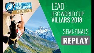IFSC Climbing World Cup Villars 2018 - Lead - Semi-Finals - Men/Women by International Federation of Sport Climbing