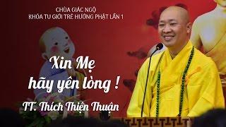 Xin Mẹ hãy yên lòng - TT. Thích Thiện Thuận - 03-07-2016