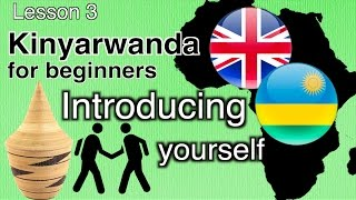 Learn how to introduce yourself like a true Rwandan. Watch until the end to practise the introduction and share this video with some who needs/wants to learn ...