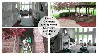 Clean with Me | Living Room, Entryway, Porch and Patio Zone Cleaning Routine