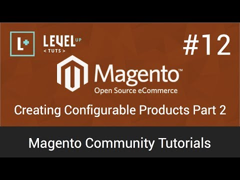 Magento Tutorial 12  Creating Configurable Products  Part 2