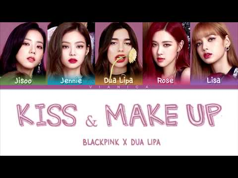 Dua Lipa & BLACKPINK - & 39;KISS AND MAKE UP& 39; Lyrics (Color Coded Han/Rom/Eng/가사) | by VIANICA