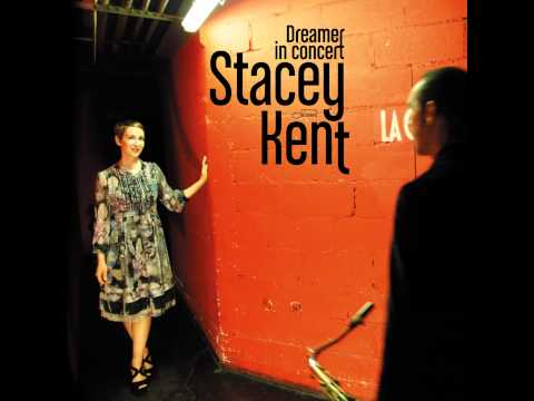 Stacey Kent - Dreamer (extract)